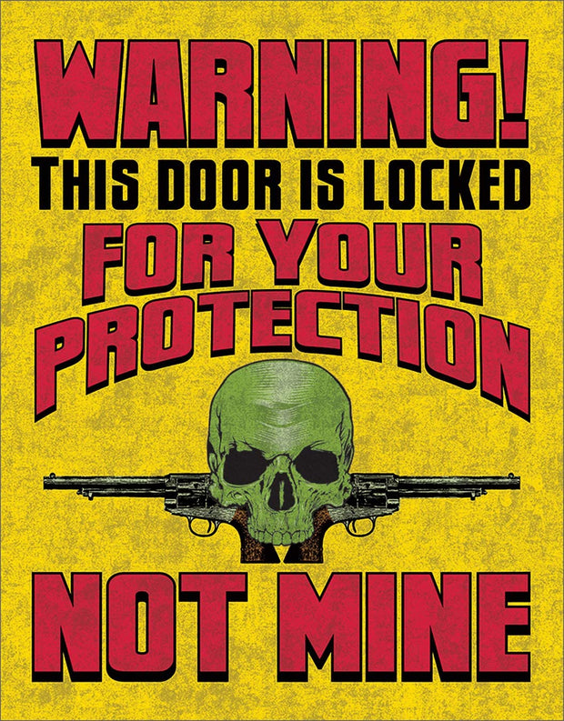 Door is Locked for Your Protection Not Mine Tin Sign