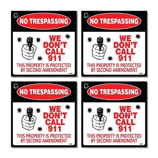 4-Pack No Trespassing - We Don't Call 911 Sign Vinyl Decal