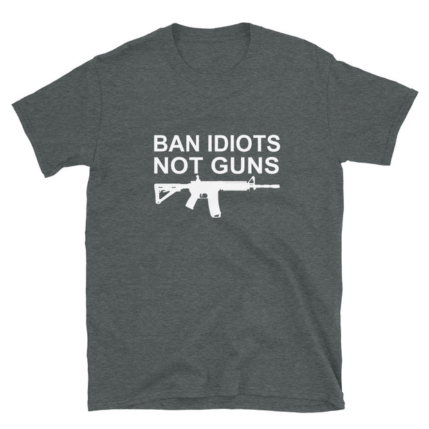 Ban idiots not guns Short-Sleeve Unisex T-Shirt