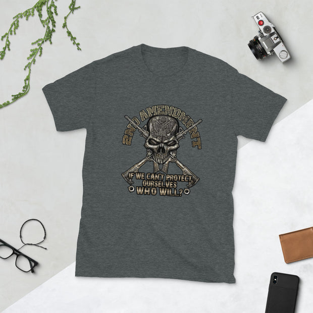 If We Can't Protect Ourselves Who Will Short-Sleeve Unisex T-Shirt