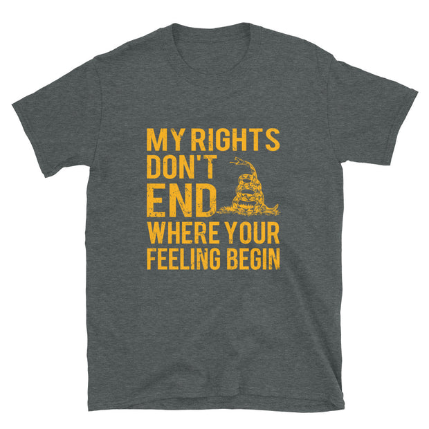 My rights don't end where your feeling begin Short-Sleeve Unisex T-Shirt