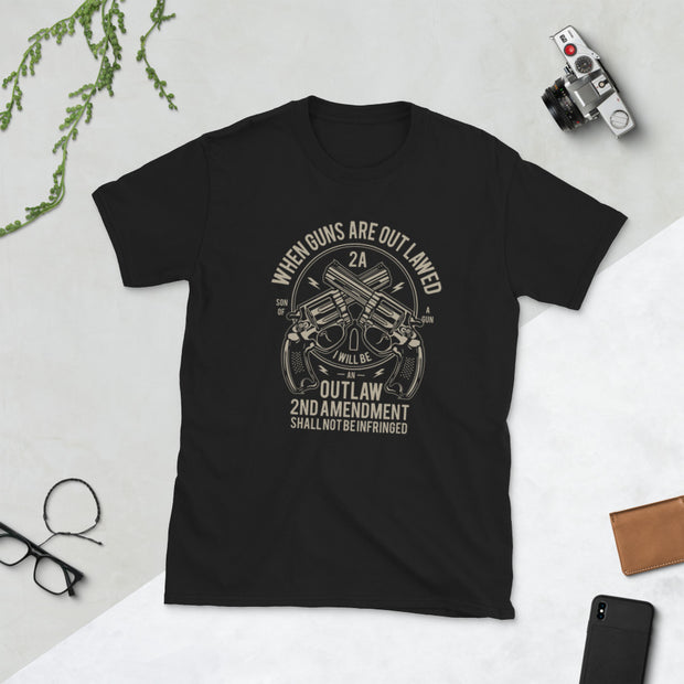 When Guns Are Out Lawed Short-Sleeve Unisex T-Shirt