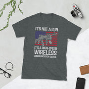 It's not a gun It's a high-speed wireless communication device Short-Sleeve Unisex T-Shirt