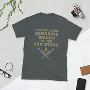 I Enjoy Long Romantic Walks To The Gun Store Short-Sleeve Unisex T-Shirt