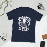 45, Because Shooting Twice Is Silly Short-Sleeve Unisex T-Shirt