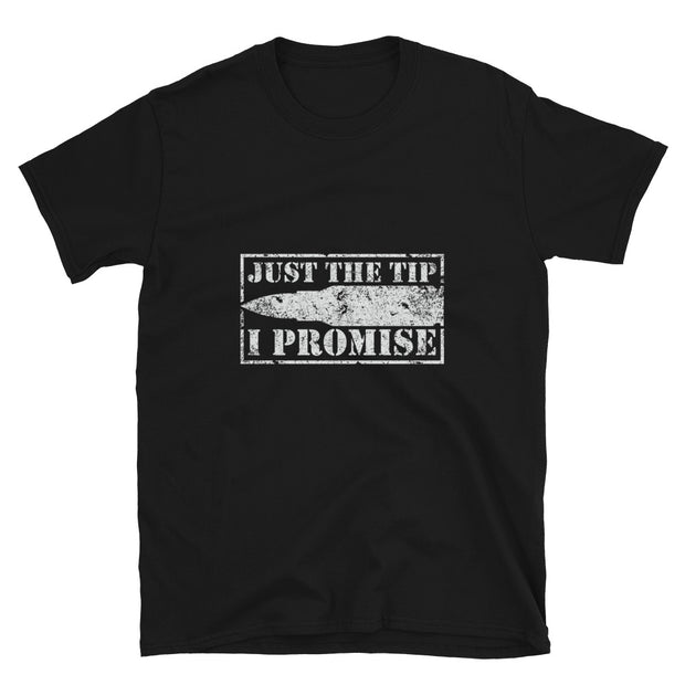 Just the tip I promise Short-Sleeve Unisex T-Shirt
