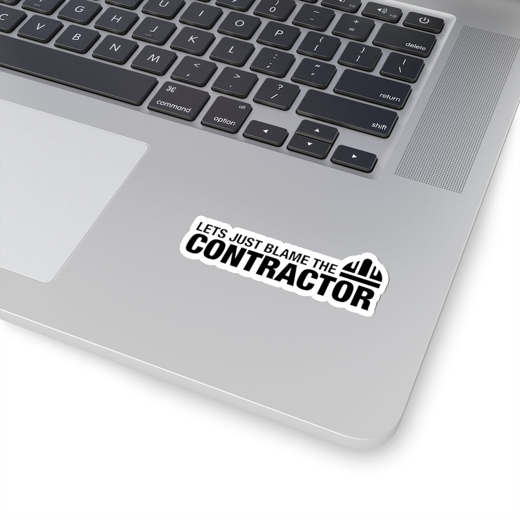 Blame The Contractor - Hard Hat Sticker