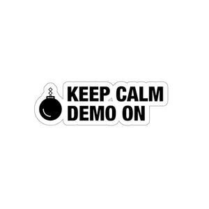 Keep Calm Demo On - Construction Sticker