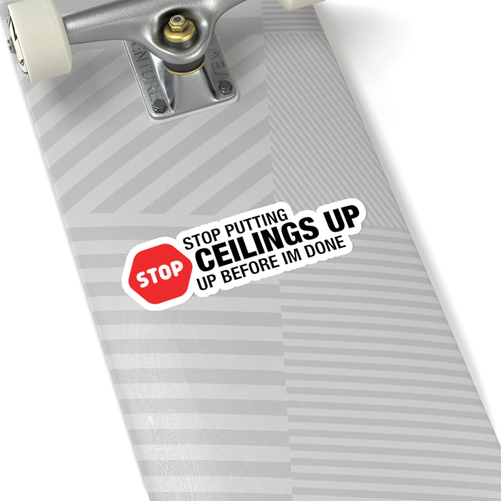Stop Ceilings - Hard Hat Sticker