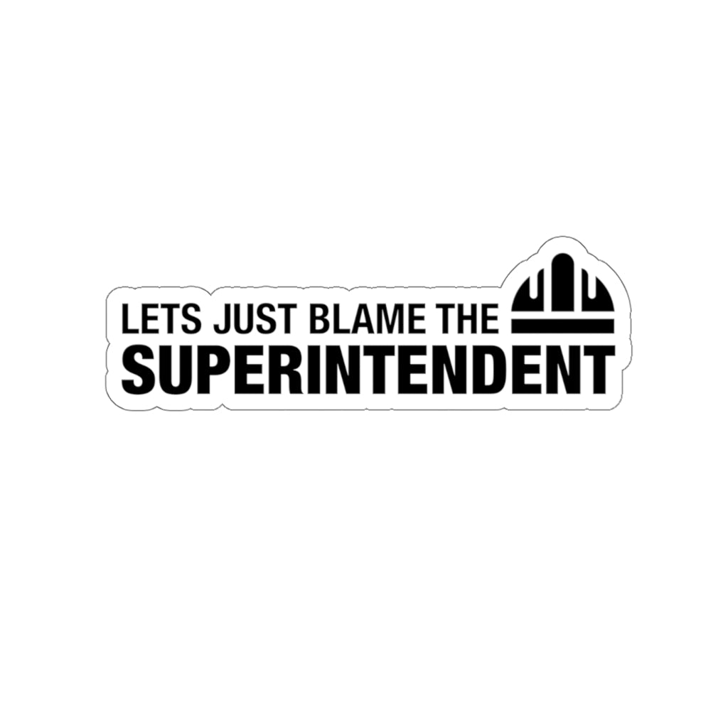 Blame The Superintendent - Hard Hat Sticker