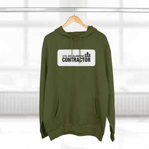 Blame The Contractor - Premium Hoodie