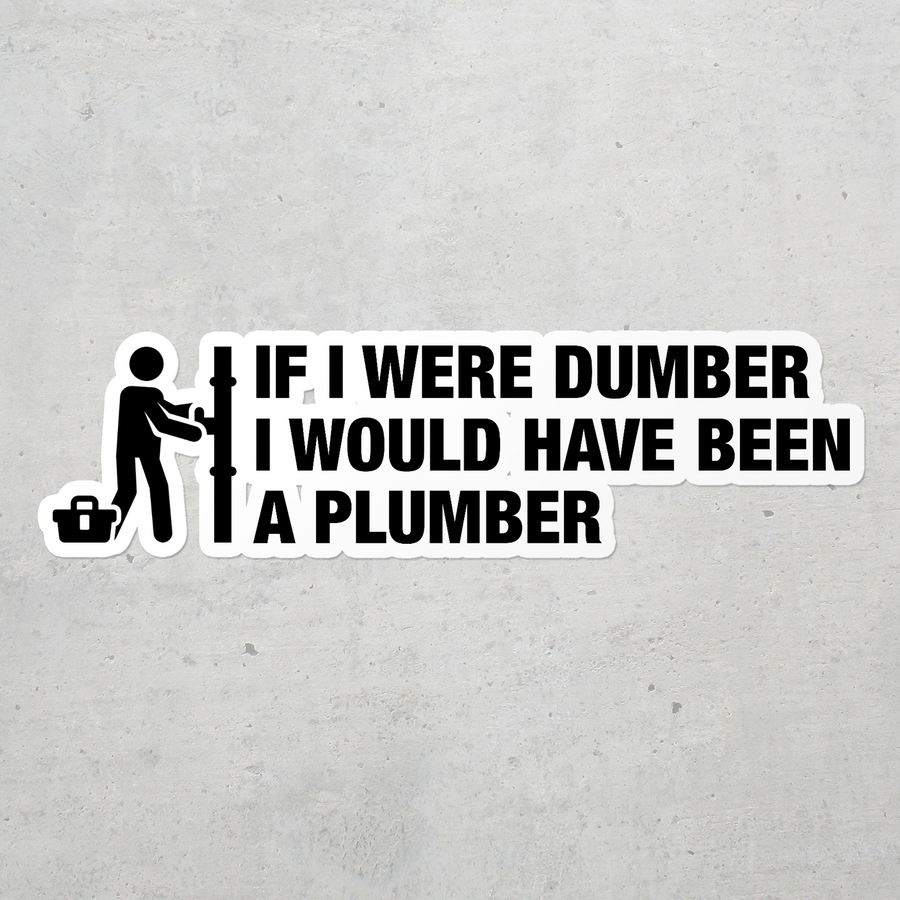 If I Were Dumber - Construction Stickers