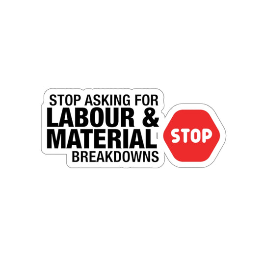 Stop Asking For Breakdown - Hard Hat Stickers