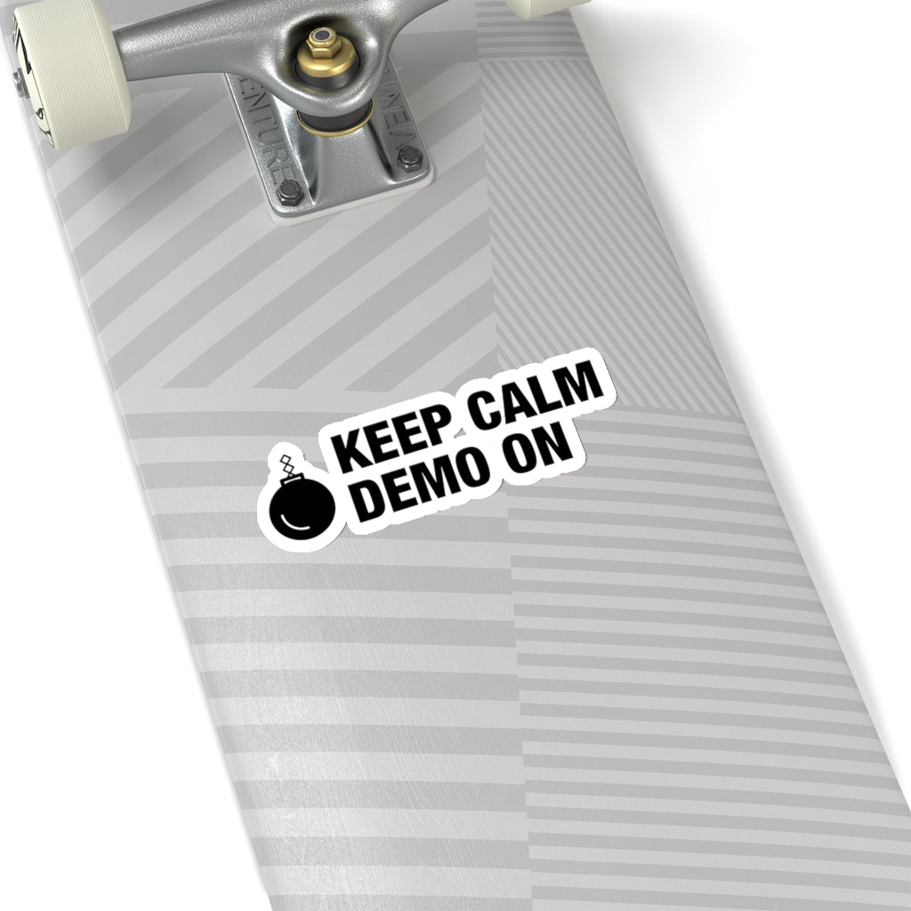 Keep Calm Demo On - Hard Hat Sticker