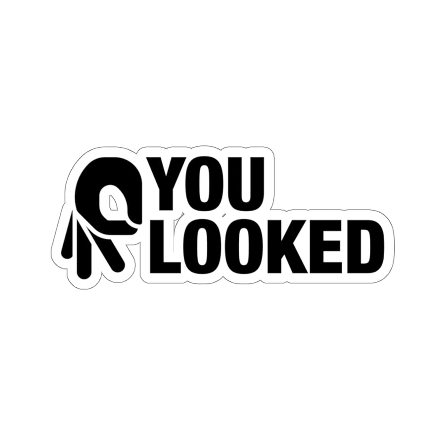 You Looked - Construction Sticker