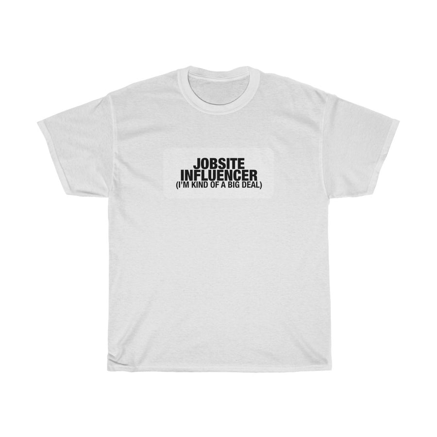 Jobsite Influencer - T-Shirt