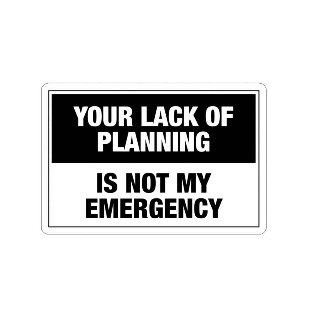 Lack Of Planning - Hard Hat Sticker