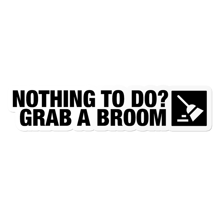 Grab A Broom - Construction Stickers