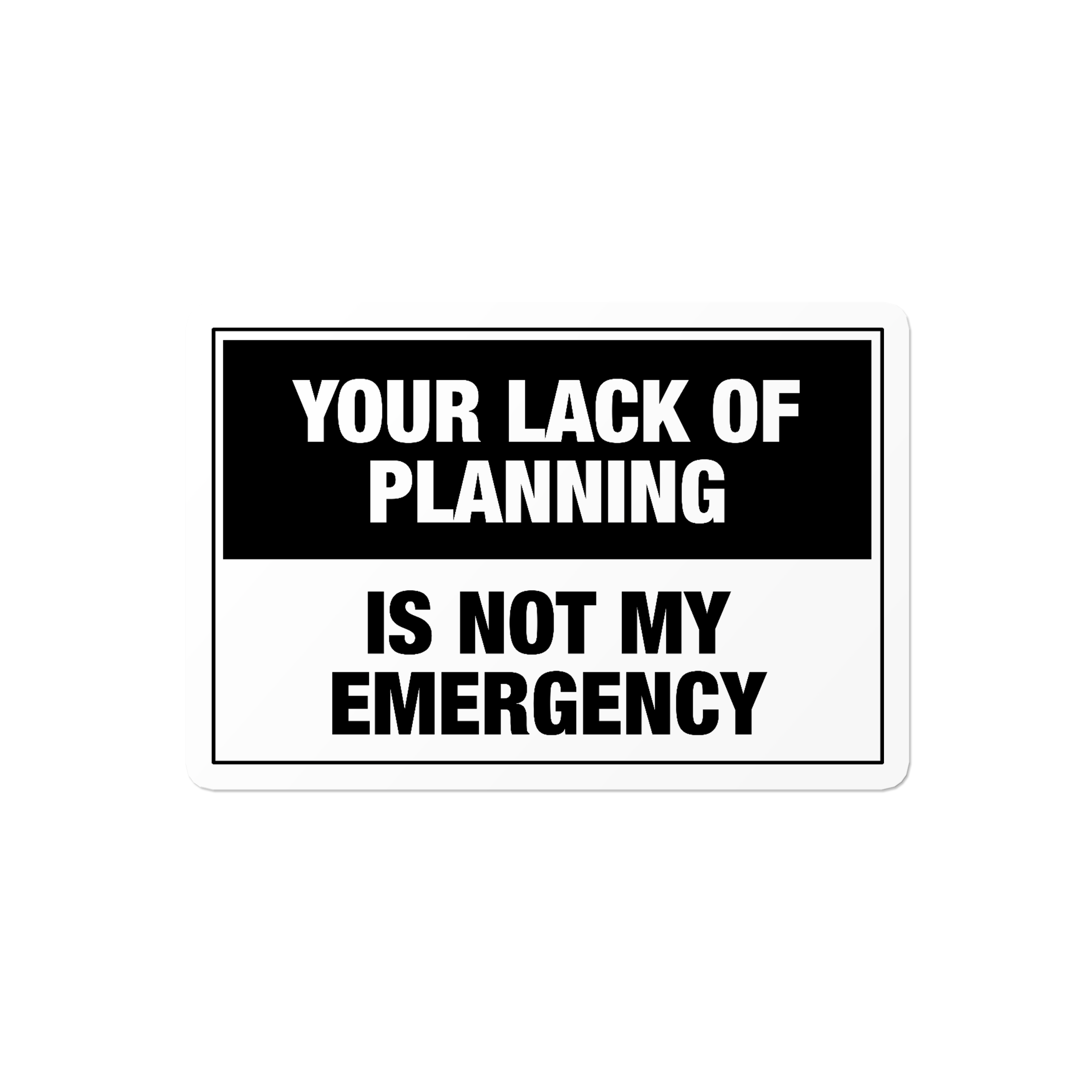 Lack Of Planning - Construction Sticker