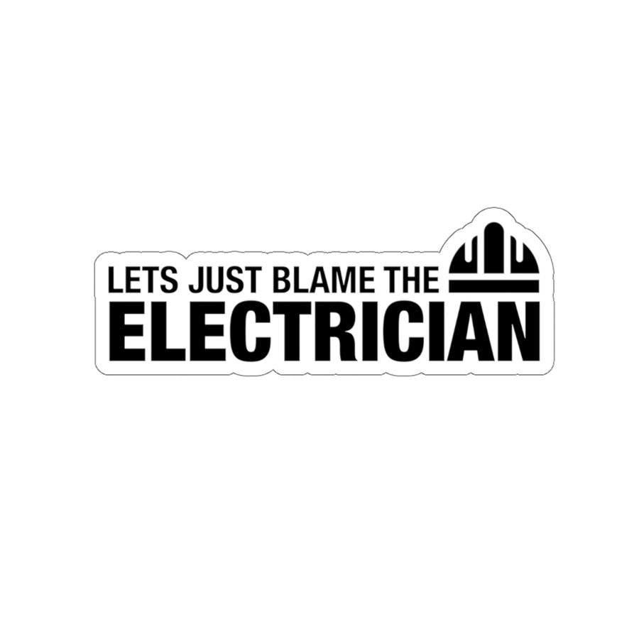 Blame The Electrician - Construction Sticker