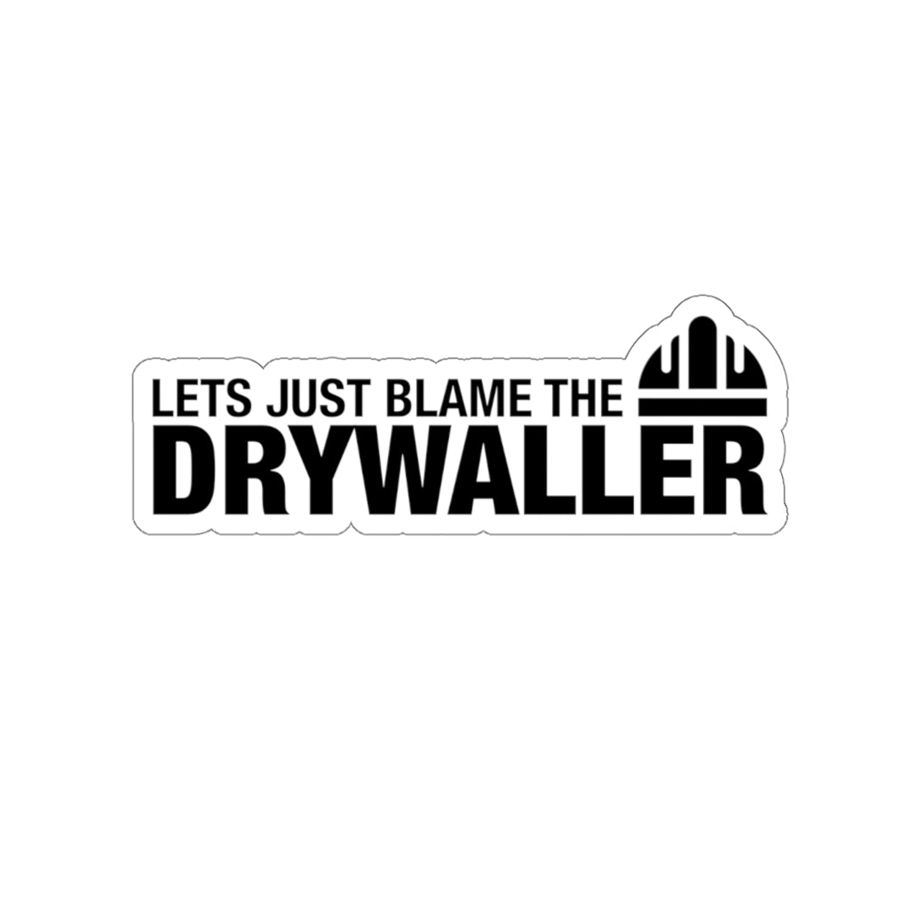 Blame The Drywaller - Hard Hat Sticker