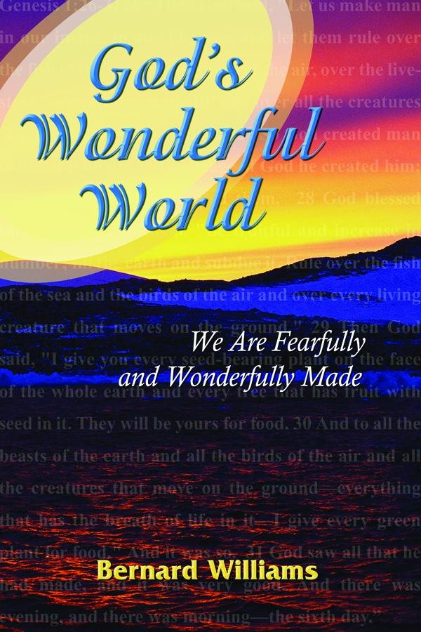 God's Wonderful World: We Are Fearfully and Wonderfully Made