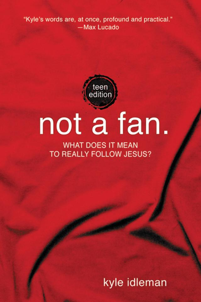 Not a Fan: What Does it Mean to Really Follow Jesus?