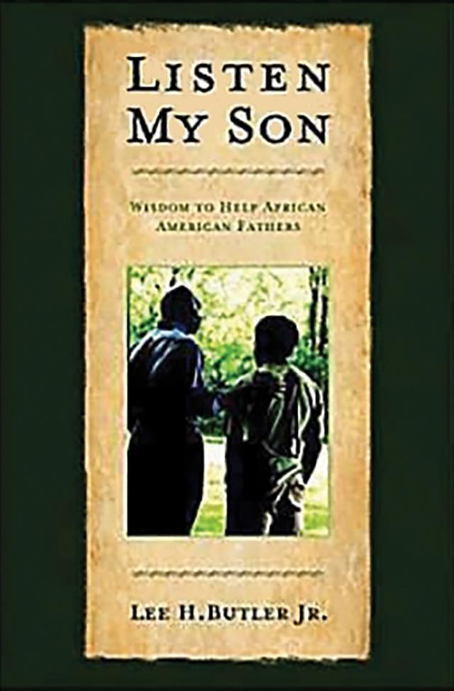 Listen My Son: Wisdom to Help African American Fathers