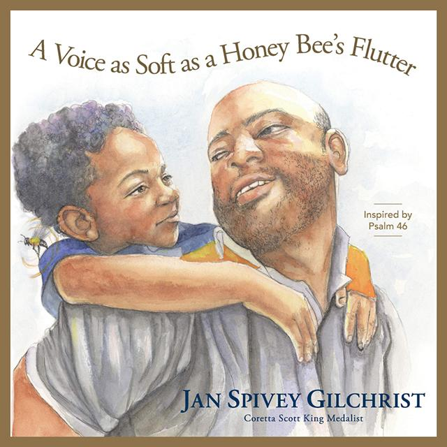 A Voice as Soft as a Honey Bee's Flutter: Inspired by Psalm 46 (Be Still and Know Stories)