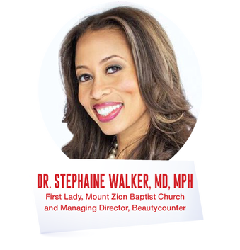 Dr. Stephanie Walker, MD, MPH - First Lady, Mount Zion Baptist Church and Managing Director, Beautycounter