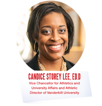 Candice Storey Lee, ED.D - Vice Chancellor for Athletics and University Affairs and Athletic Director of Vanderbilt University