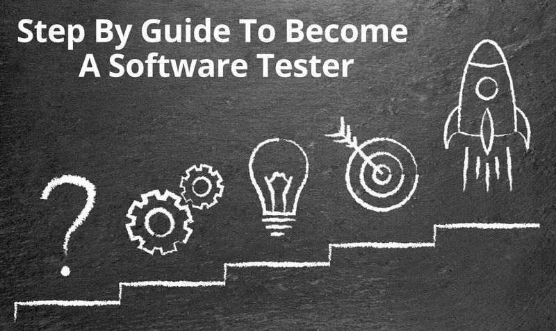 Step By Guide To Become A Software Tester