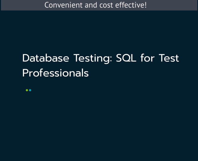 Database Testing: SQL for Test Professionals