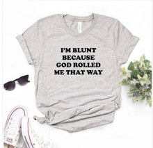 Load image into Gallery viewer, I'm Blunt Tee