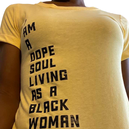 I am a Dope Soul Living as a Black Woman