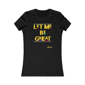 Let Me Be Great Tee