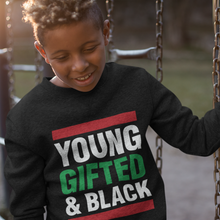 Load image into Gallery viewer, Youth Young Gifted and Black Sweatshirt