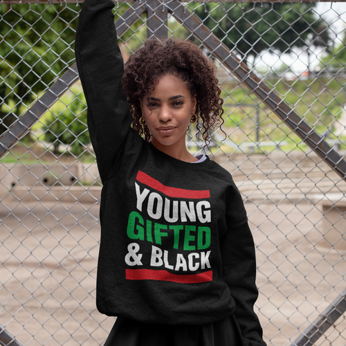 Young Gifted and Black Sweatshirt