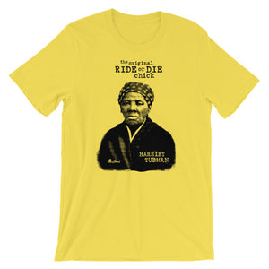 The Original Ride or Die Chick - Harriet Tubman T-Shirt