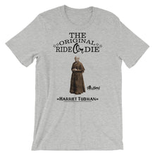 Load image into Gallery viewer, The Original Ride or Die T-Shirt -Harriet Tubman