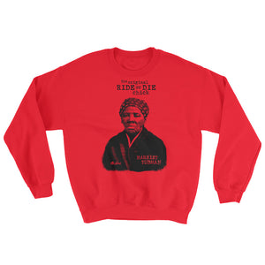 Original Ride or Die Chick Sweatshirt(Harriet Tubman)