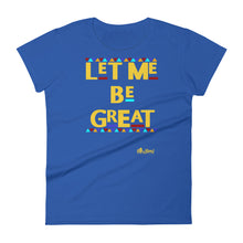 Load image into Gallery viewer, Let Me Be Great Tee