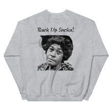 Load image into Gallery viewer, Back Up Sucka! Sweatshirt