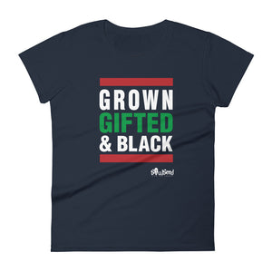 Grown, gifted and black  t-shirt
