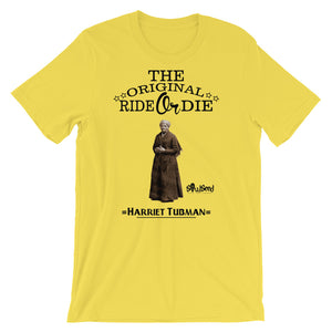 The Original Ride or Die T-Shirt -Harriet Tubman