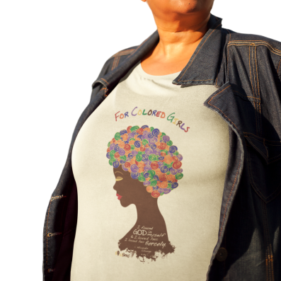 For Colored Girls T-Shirt (Plus) | Self love | Soulseed apparel