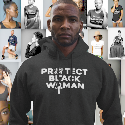 Protect the Black Woman Hoodie