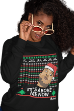 Load image into Gallery viewer, It's above Me Now Ugly Christmas Sweatshirt