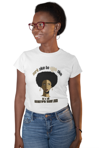Dark Skin Light Skin T-Shirt |Colorism| SoulSeed Apparel