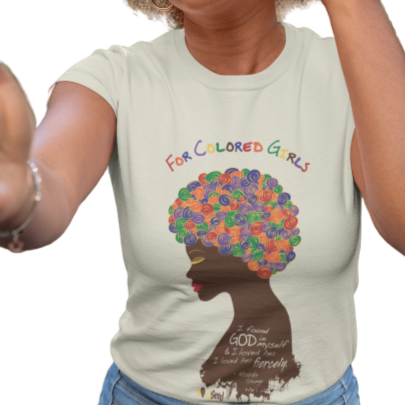 For Colored Girls T-Shirt | SoulSeed Apparel
